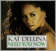 Kat DeLuna 'Need You Now'