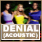 Sugababes || Denial (Acoustic)